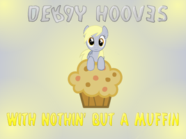 With Nothin' But a Muffin by DeviantDalton