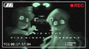 Squid Girl's Five Night at Freddy's (MOS+V Spinoff by themasterofantics