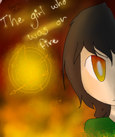 the girl who was on fire by soulsama11
