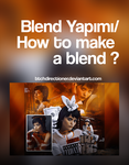 Blend Yapimi/ How to make a blend ? by btchdirectioner