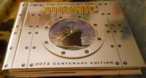 The Voyage Of The Titanic 2012 Centenary Edition by MaddieHatter3337