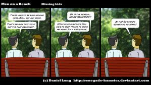 Men on a Bench - Missing kids by Renegade-Hamster