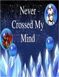 Never Crossed My Mind Cover front by crazygoat20
