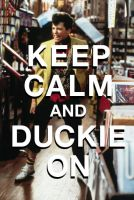 Keep Calm and Duckie On by ezBadfish