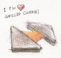 I FN Love Grilled Cheese by RobtheDoodler