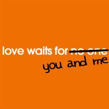 love waits for no one by blifaloo