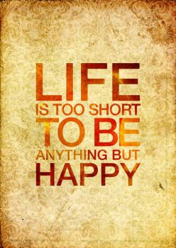 Life's Too Short Typography by BcoolBreal