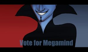 Vote for Megamind by yui-angel