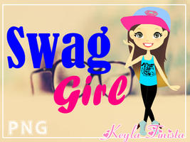 Swag Girl by KeylaTinista