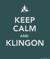Keep Calm and Klingon by pinktoque