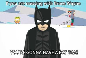 If you're messing with Bruce Wayne... by CohenR