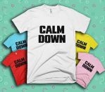 Calm Down unisex shirts by VickiBeWicked