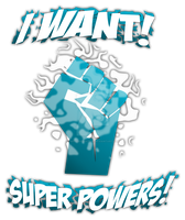 I WANT SUPERPOWERS! (BASED OFF INFAMOUS) by TheToxicDoctor