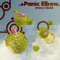 Panic Elbow - Every Cliche by BertieRoostr