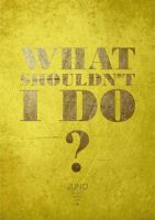 WHAT SHOULDN'T I DO by sEMPTYment