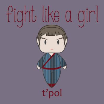 Fight Like a Girl | T'pol by isasaldanha