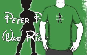 Peter Pan was Right on Redbubble by BasiliskOnline