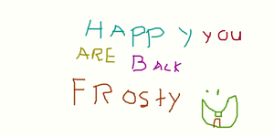 Happy you are back frosty. by RedWolfRecon