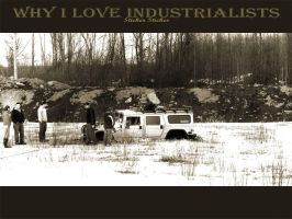 Why I Love Industrialists by stickersticker