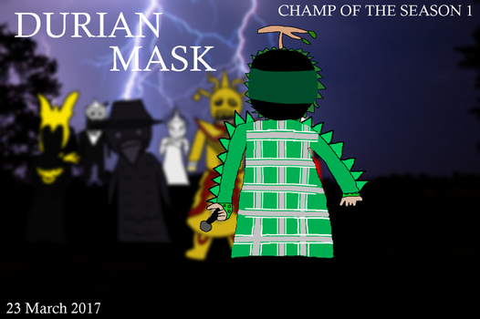Durian Mask the Champion by Copy1234V2
