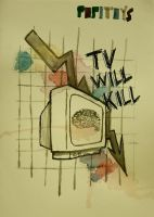 tv will kill by oprik