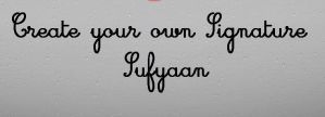 Create your own Signature by Sufyaan7