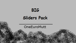 Big Slider Pack by OneEuroMutt