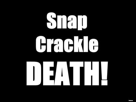 Snap Crackle Death by Subject--Delta