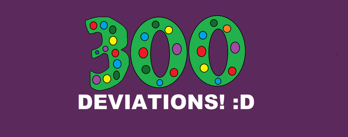 The 300th Deviation That I Made! by SnoopyFan2016