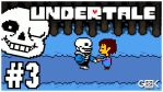 UNDERTALE - [#3] SUP BRO?! by GEEKsomniac