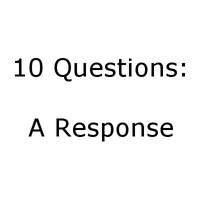 10 Questions: a Response by mbrsart