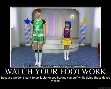 Demotivational Poster - PGSM - Watch Your Footwork by LitTechGirl