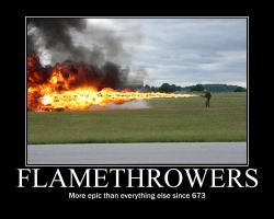 Demotivational: Flamethrowers by Megamothius
