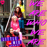 Little Mix - We Are Who We Are Single/Cover by LadyWitwicky