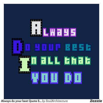 Always do your best tshirt design by Writtensouls