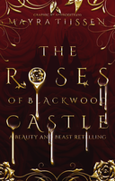 The Roses of Blackwood Castle [Wattpad Cover] by Aphrodite270