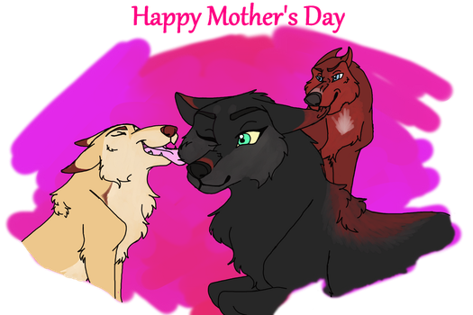 Happy Mother's Day by Wolveshowlin24