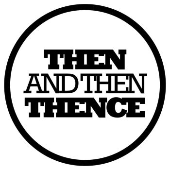 Then and Then Thence by glue